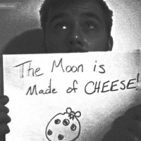 The Moon Is Made Of Cheese!